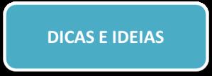 BOTÃO DICAS E IDEIAS